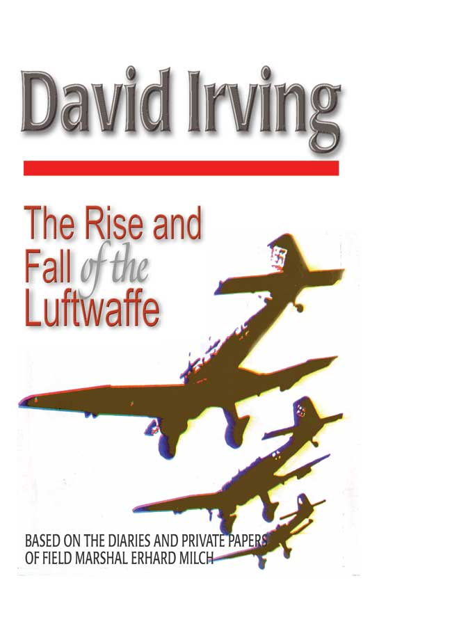 THE RISE & FALL OF THE LUFTWAFFE